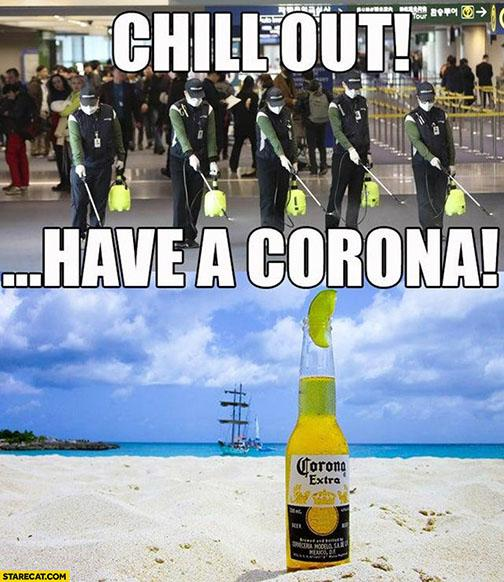 chill-out-have-a-corona-beer-coronavirus-china-meme.jpg